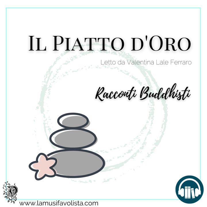 IL PIATTO D'ORO • Racconti buddhisti ☆ Audioracconto ☆