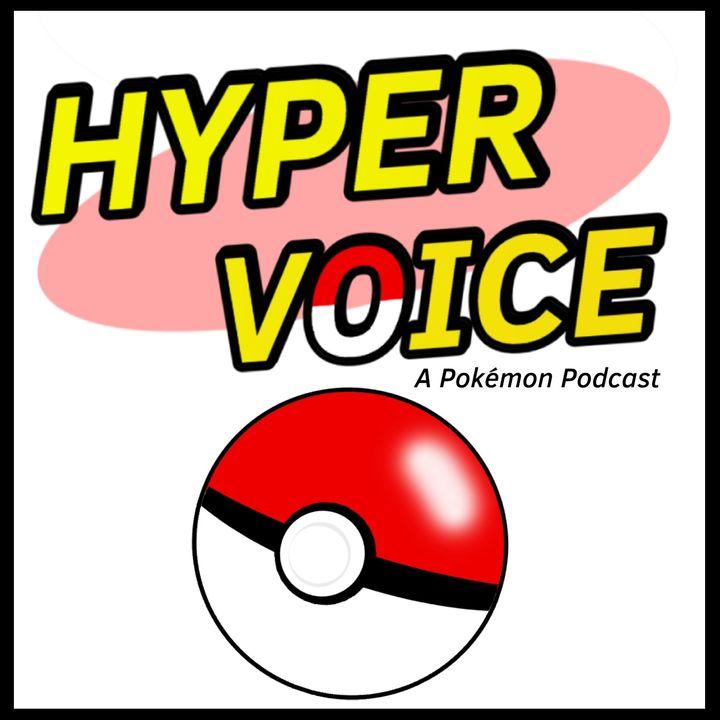 Hyper Voice XVI: A Pokemon For Every Team