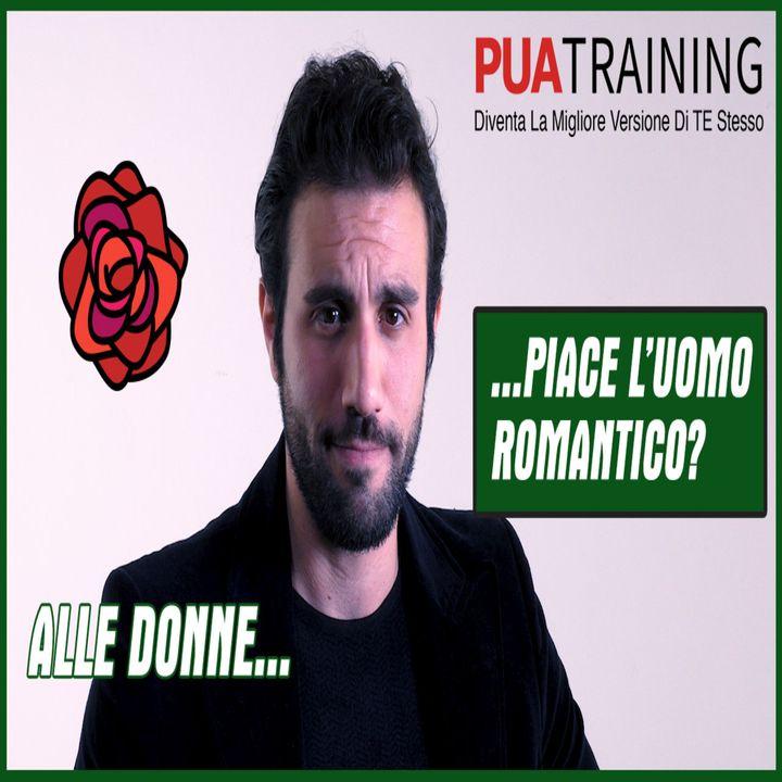 #13 Alle Donne Piace Un Uomo Romantico