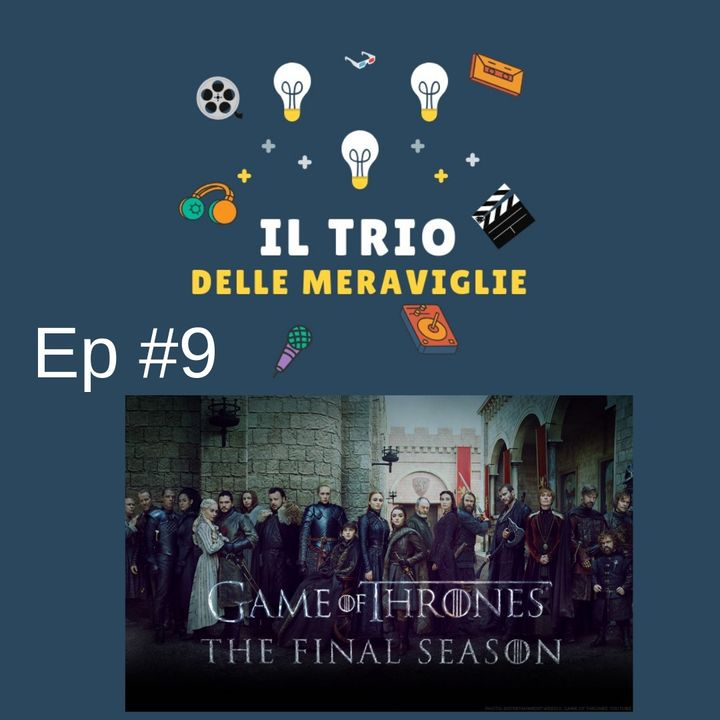 Ep 9 - Ricomincia Game Of Thrones