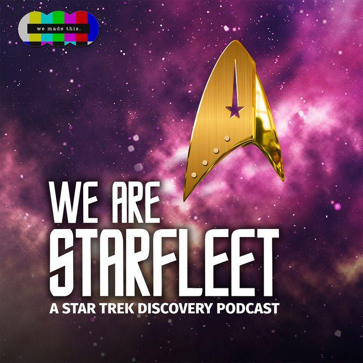 We Are Starfleet - A Star Trek: Discovery Podcast