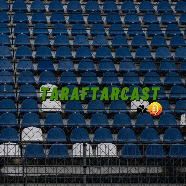 Taraftarcast #5 / F1 Yarış Haftası-DTS3-Türkiye Milli Futbol Takımı-Derbi-Anadolu Efes-Galatasaray-LeBron James