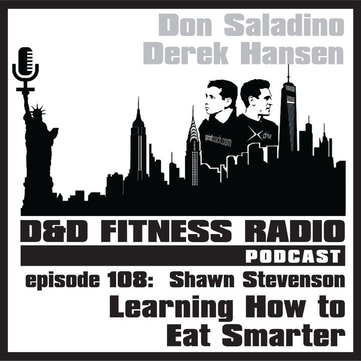 Episode 108 - Shawn Stevenson:  Learning How to Eat Smarter