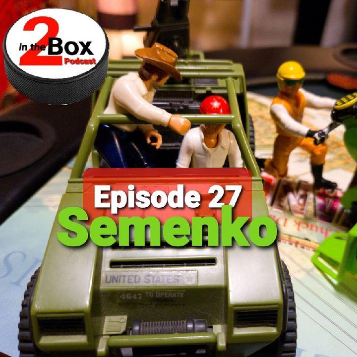 Episode 27 - Semenko