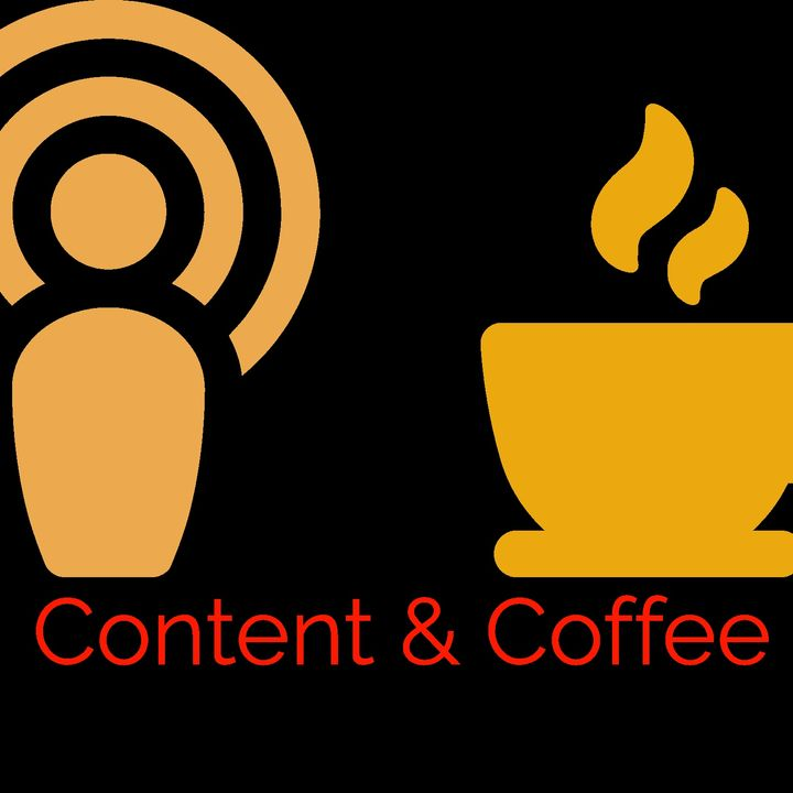 Content & Coffee Ep. 9