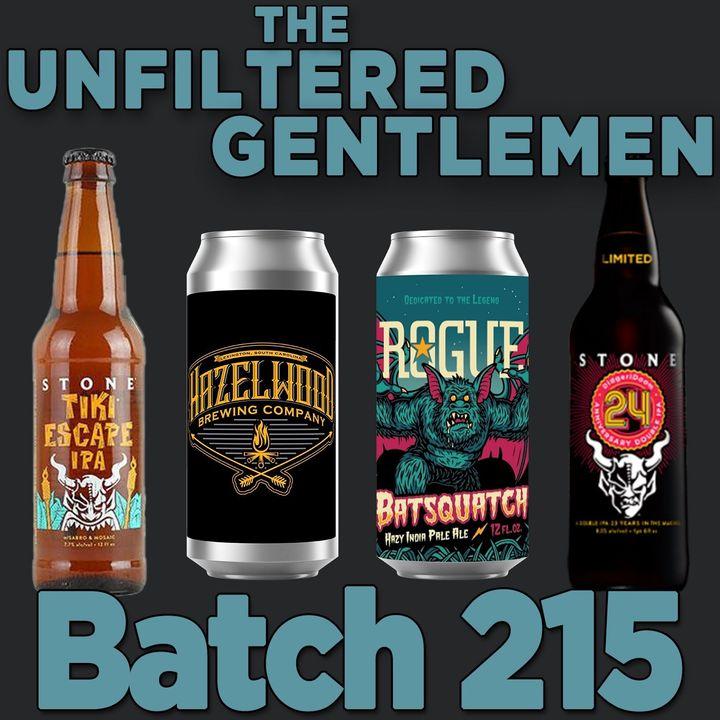 Batch215: Rogue Ale's Batsquatch, Hazelwood Brewing's Mixed Berry Jam & Stone's Tiki Escape IPA and 24th Anniversary DidgeriDoom