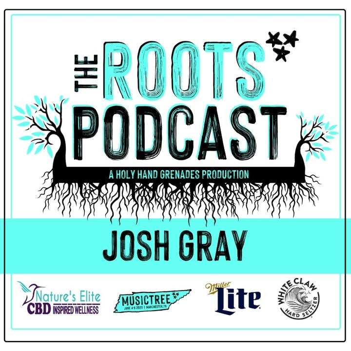 The Roots Podcast EPS7 with Josh Gray