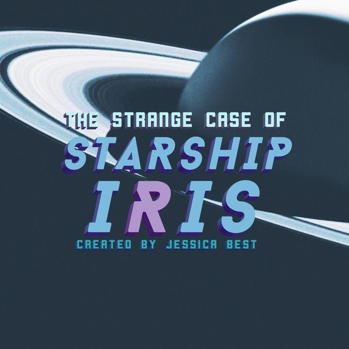 The Strange Case of Starship Iris
