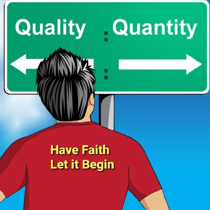 Quality or Quantity