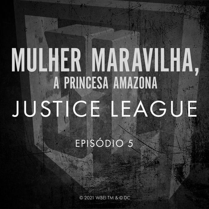Justice League Episódio 05 - Mulher Maravilha, A Princesa Amazona