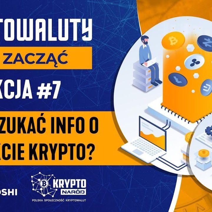 Kryptowaluty - Jak zacząć? | Lekcja #7 | Gdzie szukać informacji o projekcie?
