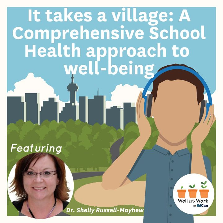 It takes a village: A Comprehensive School Health approach to well-being ft. Dr. Shelly Russell-Mayhew