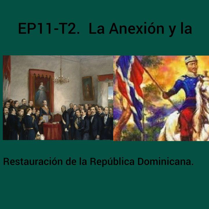 11- La Anexión y La  Restauración de la República Dominicana.