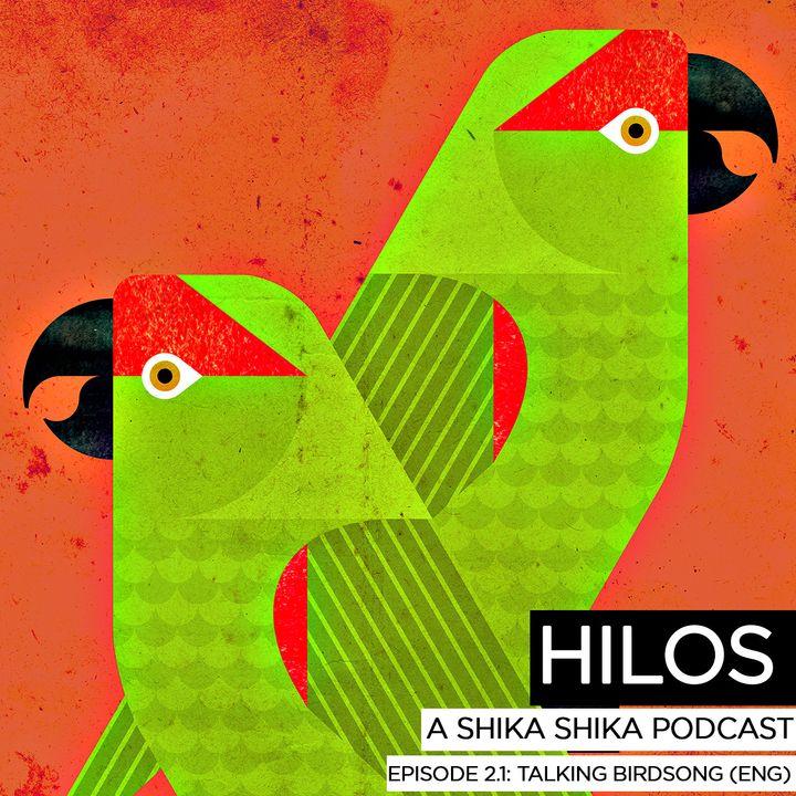 Hilos Episode 2.1 - Talking Birdsong (ENG)