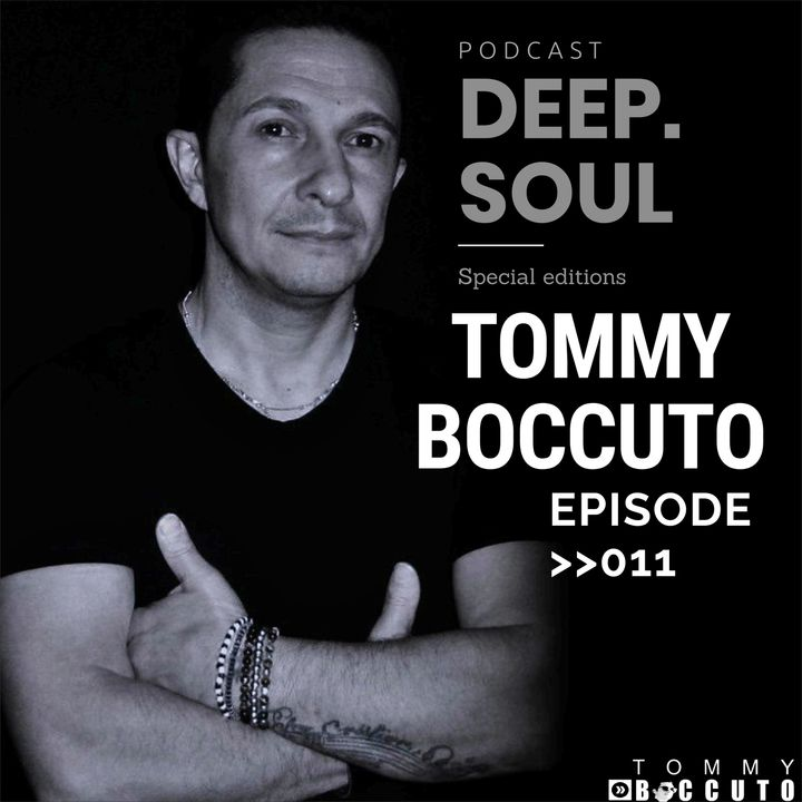 PODCAST DEEPSOUL 011 MIX BY TOMMY BOCCUTO