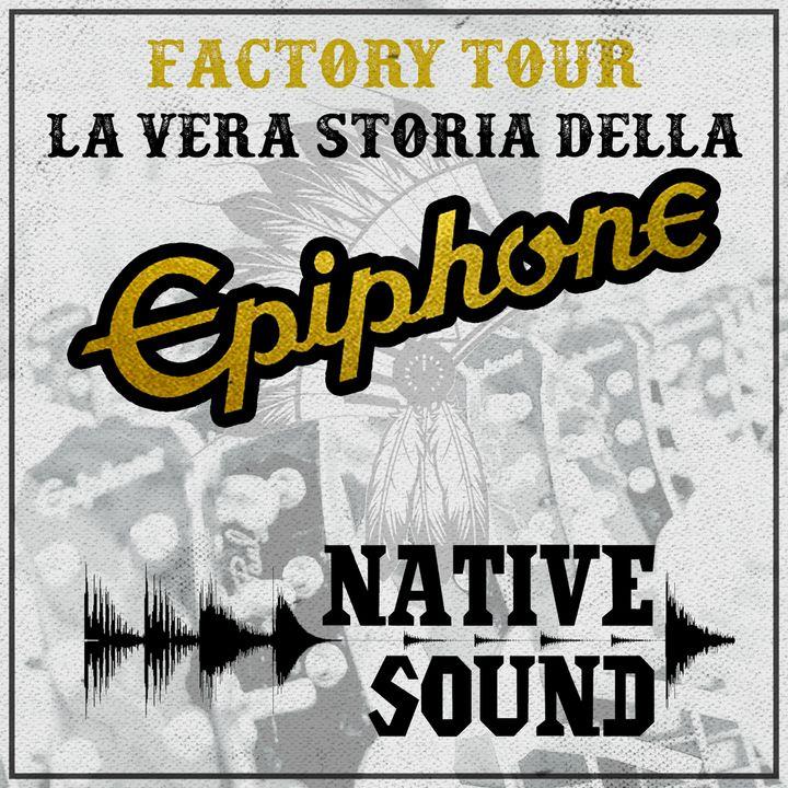 Factory Tour: la vera storia della Epiphone