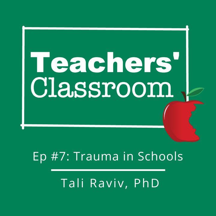 Trauma in Schools with Dr. Tali Raviv