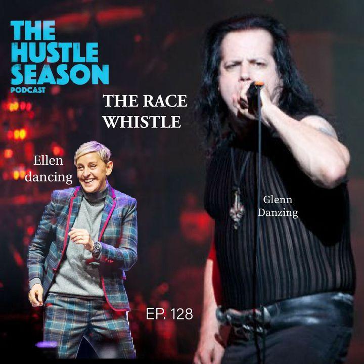The Hustle Season: Ep. 128 The Race Whistle
