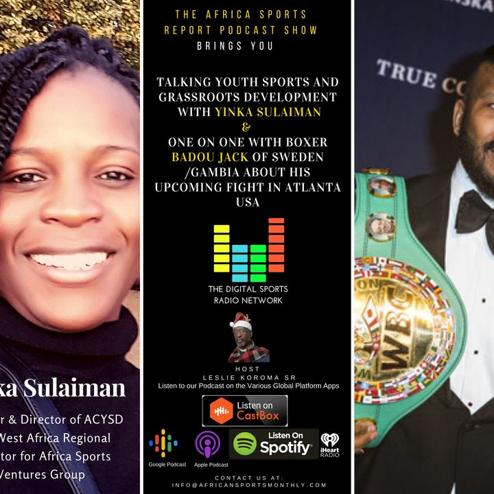 Talking Youth Sports with Yinka Sulaiman and Catching up with Swedish/Gambian Boxer Badou Jack