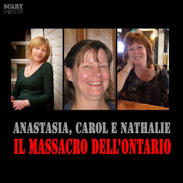 Anastasia, Nathalie e Carol - Il massacro dell'Ontario