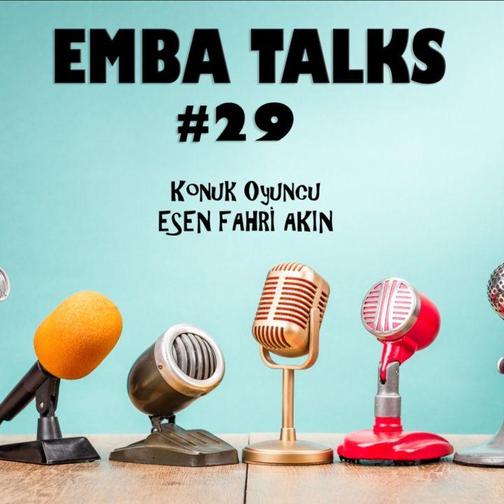 EMBA Talks #29 - Esen Fahri Akın