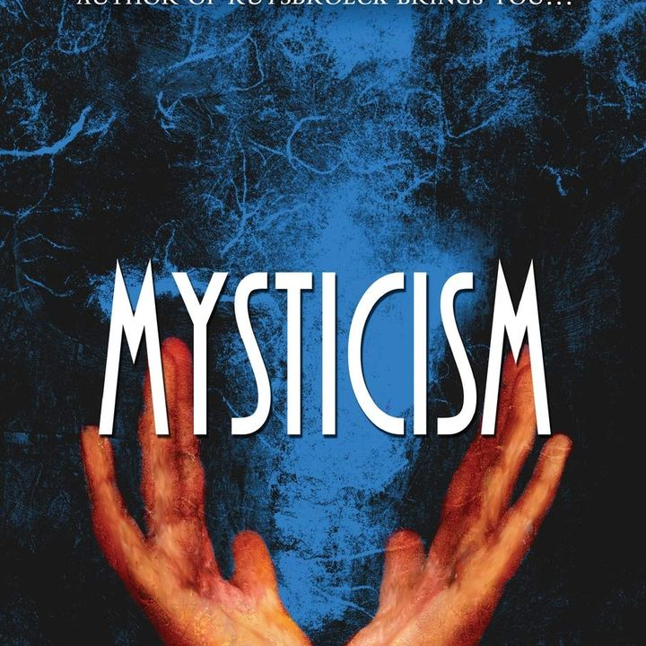 Episode 157 - Mysticism & Theology Chapter First Part Of Chapter 5