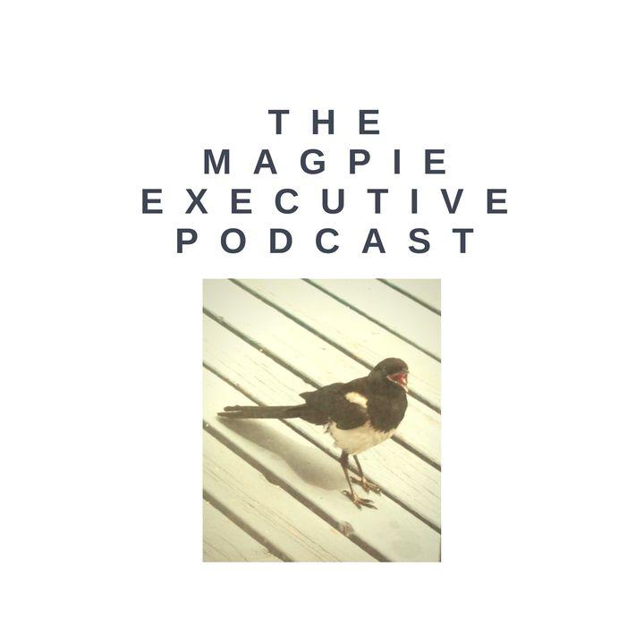The Magpie Executive
