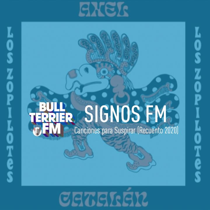 SignosFM #806 Canciones para suspirar (recuento 2020)