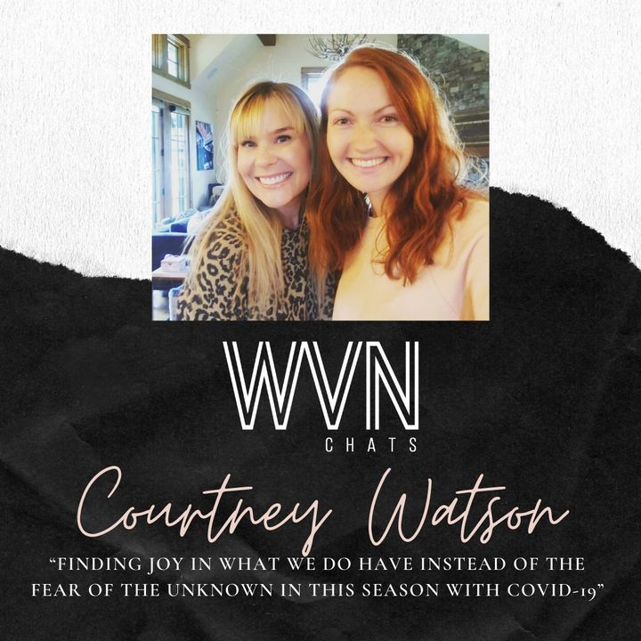 """Finding Joy in what we do have instead of the fear of the unknown in this season with Covid-19 with Courtney"""
