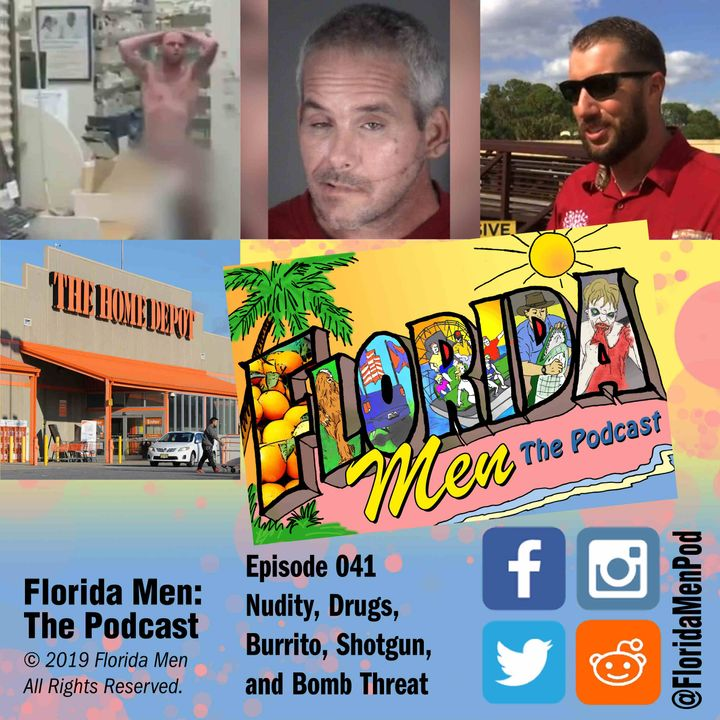 E041 - Nudity, Drugs, Burrito, Shotgun, and Bomb Threat