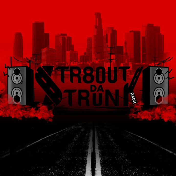 Str8OutDaTrunk Radio x Dj Big MIc 4-8-19