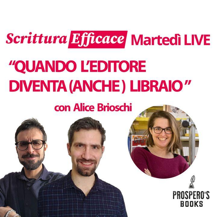 Quando l'editore diventa anche libraio, con Alice Brioschi
