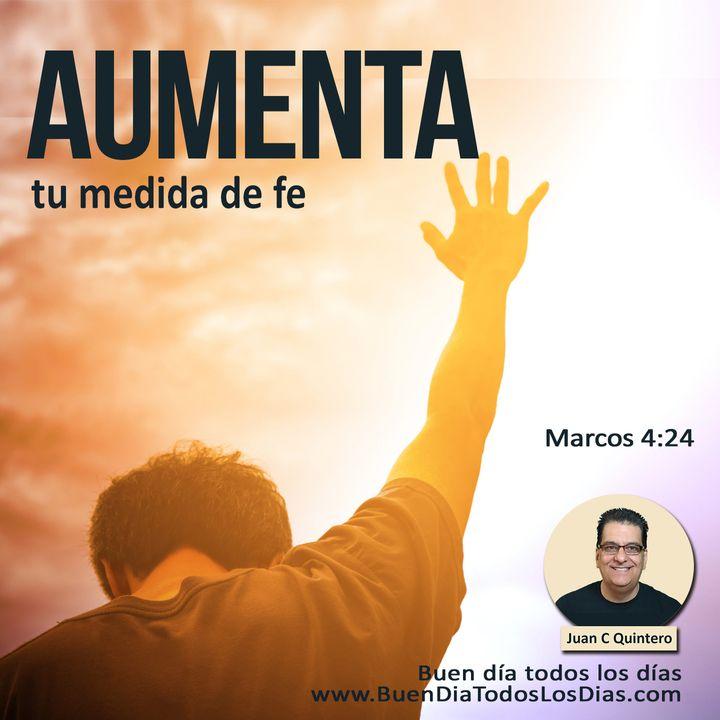 Aumenta tu medida de fe