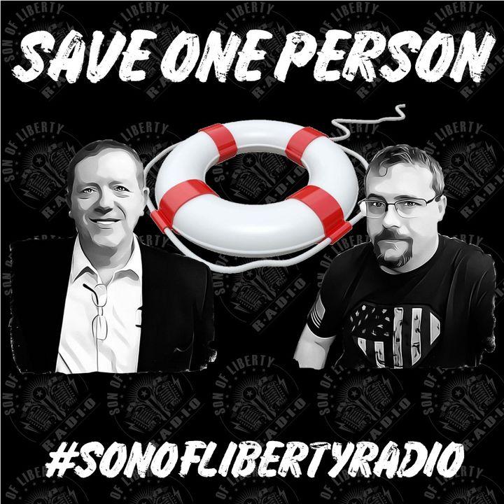 #sonoflibertyradio - Save One Person