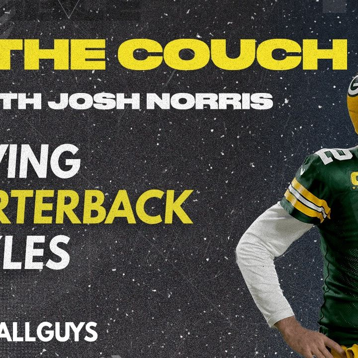 On the Couch with Josh Norris - Solving Quarterback Puzzles - Fantasy Football 2021