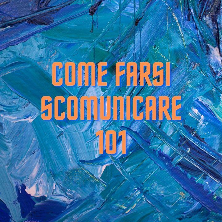 Come Farsi Scomunicare 101