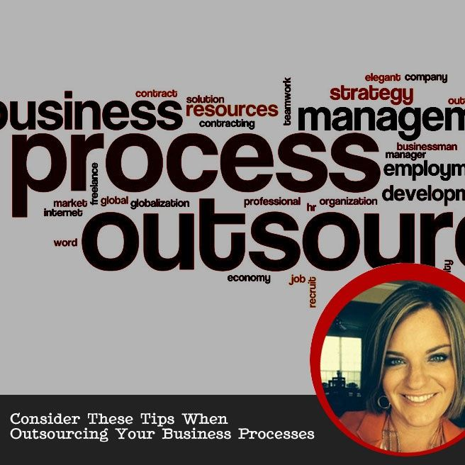 Consider These Tips When Outsourcing Your Business Processes [PODCAST]