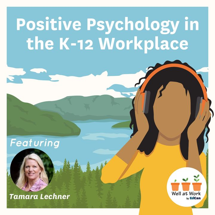 Positive Psychology in the K-12 Workplace ft. Tamara Lechner