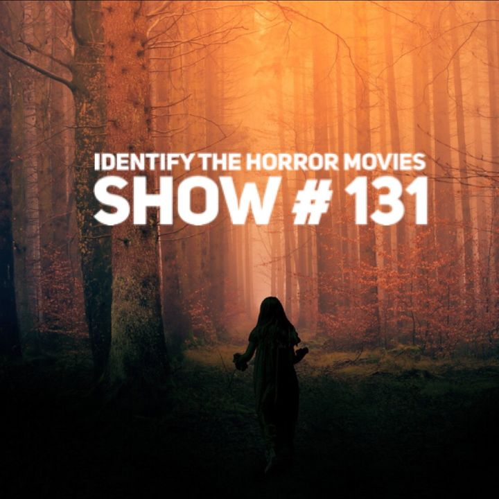 Steve Ludwig's Classic Pop Culture # 131 - IDENTIFY THE HORROR MOVIES