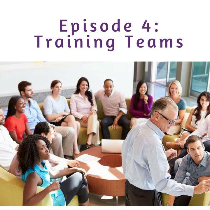 Ep 4: Training Teams