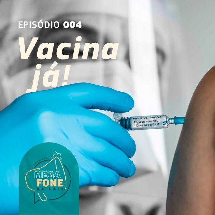 Vacina já! - participação Manuelle Matias - Episódio #004