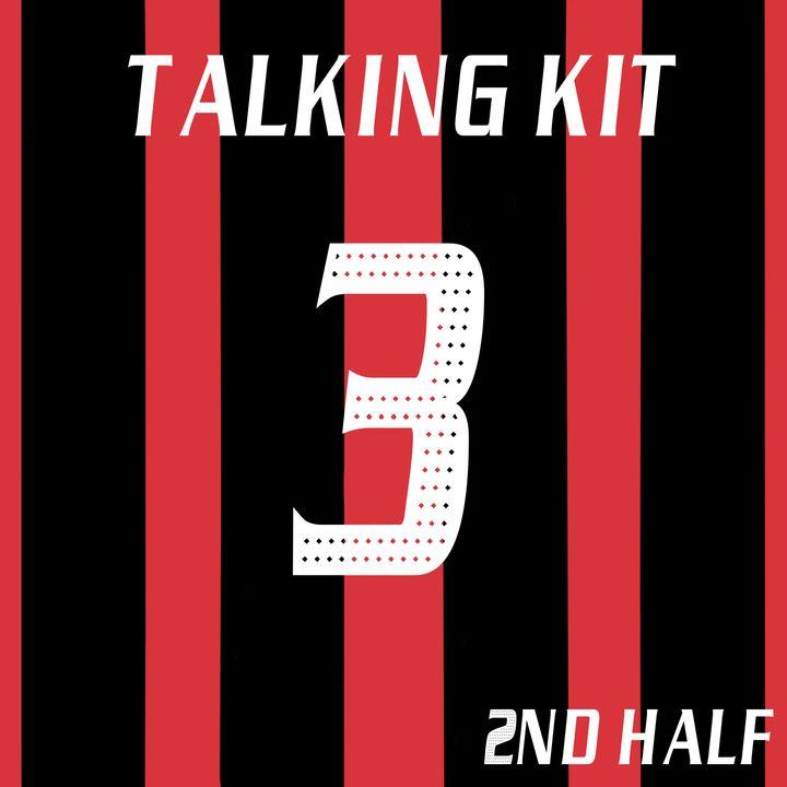 The Talking Kit Podcast: Episode 3 (2nd Half)