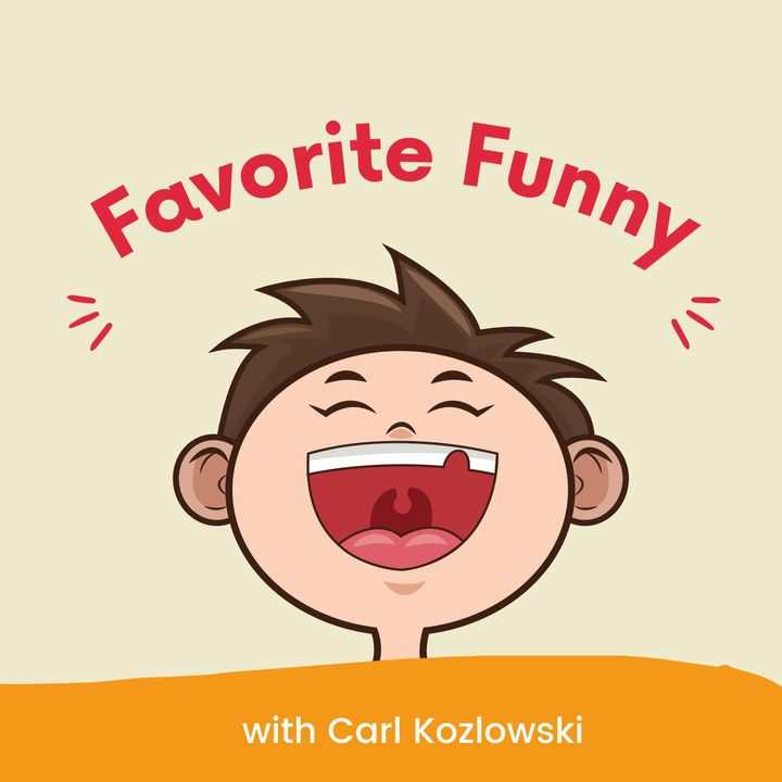Favorite Funny with Carl Kozlowski