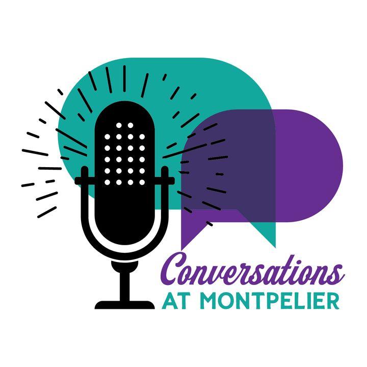 Conversations at Montpelier