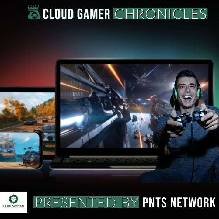 Cloud Gamer Chronicles Podcast