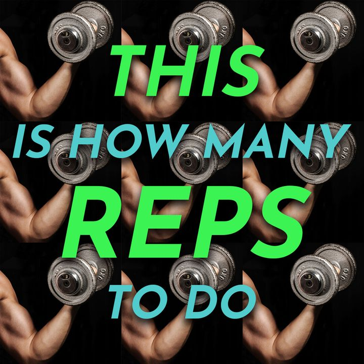 R3-07 This Is How Many Reps To Do