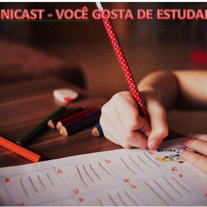 MiniCast 002 - Você gosta de estudar?