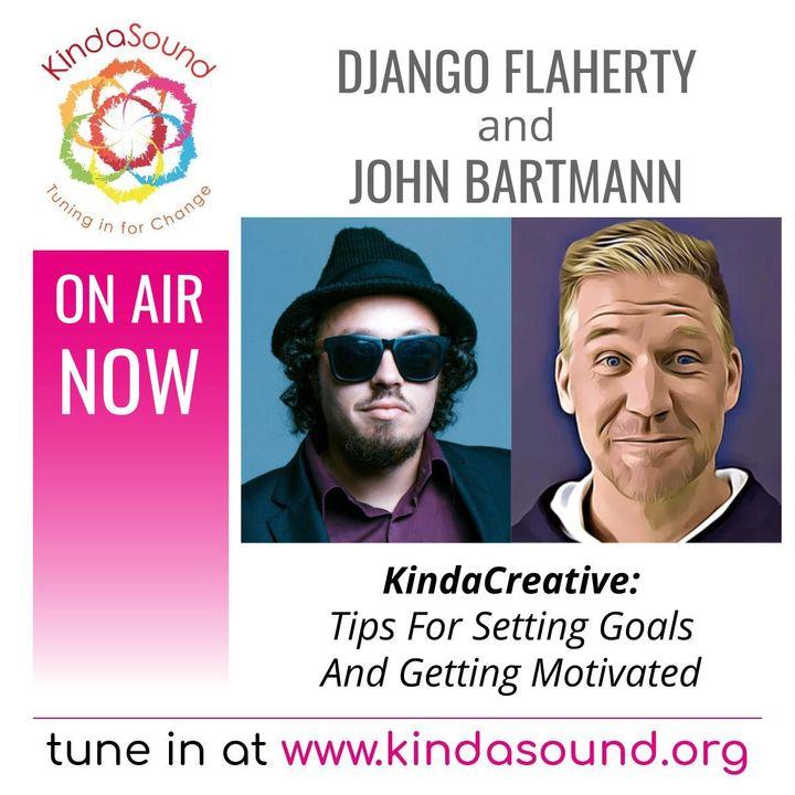 Tips For Setting Goals & Getting Motivated   KindaCreative with Django Flaherty & John Bartmann