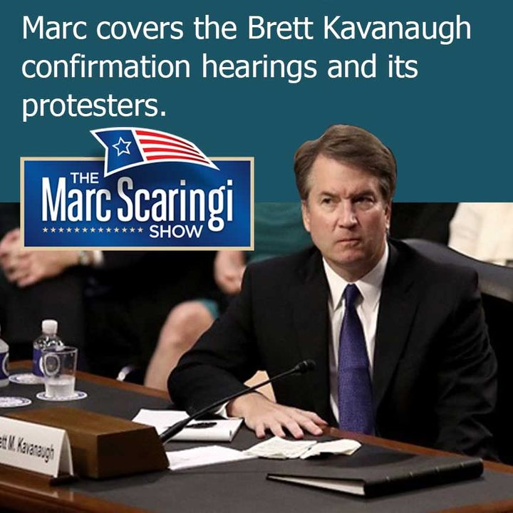 The Marc Scaringi Show 2018_09_08 Brett Kavanaugh confirmation hearings