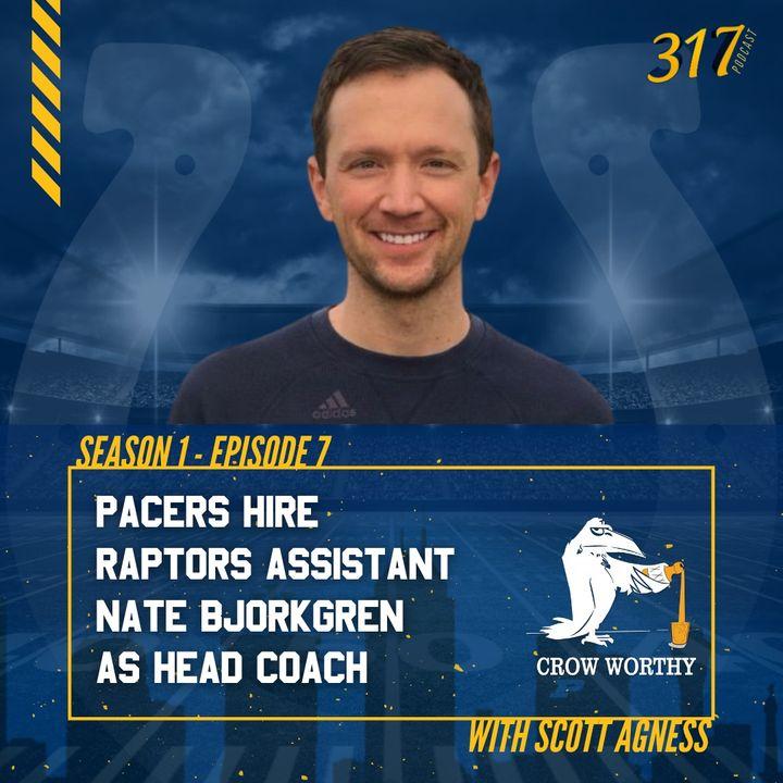 The 317 Podcast Ep 7 - Pacers hire Raptors assistant Nate Bjorkgren as head coach